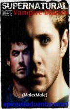 Supernatural Meets Vampire Diaries(MalexMale) by epiceviladventureme1