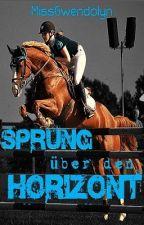 Sprung über den Horizont (eine Pferdegeschichte) by MissGwendolyn