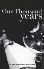 One Thousand Years [On Hold] by WendyWrites