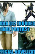 Dissidia 012 [Duodecim] Final Fantasy Unofficial Novelization by SamSchenkeveld
