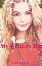 My prinses life by xXfleurtjeXx