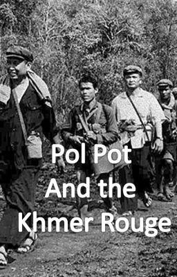 Pol pot and the khmer rouge wattpad