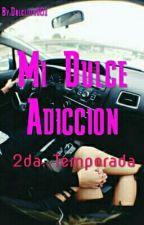 •Mi Dulce Adicción• by Dulceder301