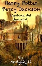 "Harry Potter & Percy Jackson ""L'Unione dei due eroi"" by Andy12_12"