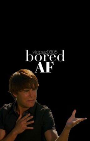Bored AF by uhohvicky