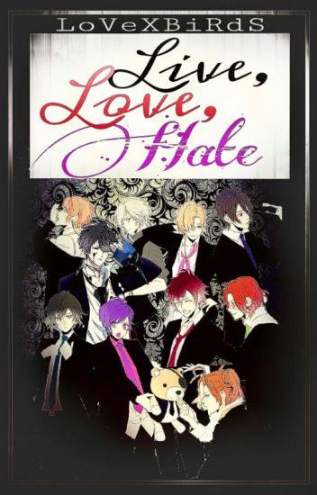 Live, Love,Hate (Diabolik Lovers-ff)