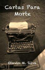 Cartas Para Morte by OtavioMSilva