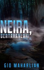 Neira, bertahanlah! by G10Story