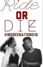 Ride or Die by KingBeeNation016