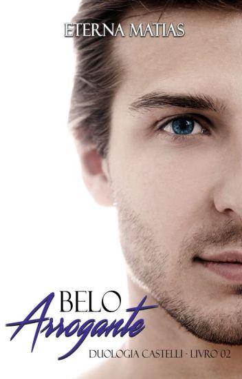 Belo Arrogante - Duologia Castelli - Livro 2 (Degustação)