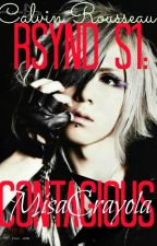 RSYND S1: CONTAGIOUS (R-18 ) by Misa_Crayola