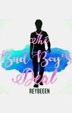 The Bad Boy's Deal (STILL EDITING) by reybeeen