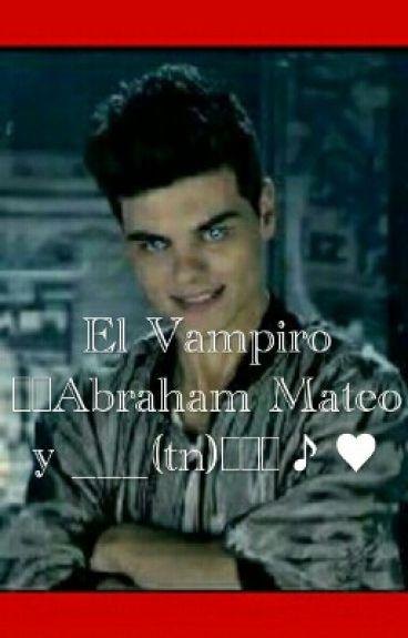 El Vampiro    Abraham Mateo Y ____tn  ♥∞