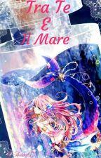 Tra Te E Il Mare by Ainoaka7