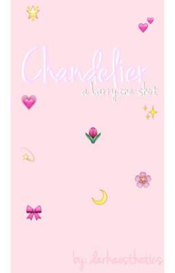 Chandelier // Larry [bottom!Harry]