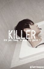 KILLER† [COMPLETED] by Taemeaway