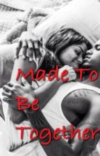 Made To Be Together (TREY SONGZ FAN FICTION) by Yuuupcece