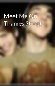 Meet Me On Thames Street by Taylorx