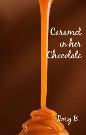 Caramel in her Chocolate by RoryBaptiste