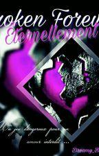 Broken Forever, T1 : Eternally ... by LaPlumeDeDreamys