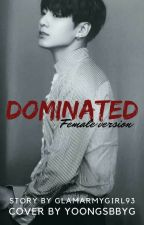 Dominated- Female Version- Jungkook (BTS) by GlamArmyGirl93