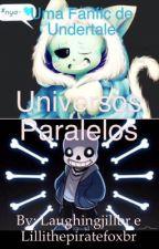 Universos Paralelos - Uma Fanfic de Undertale by Neko_Lilli_Chan
