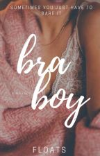 Bra Boy by Floats