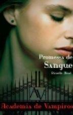 Vampire Academy - 4 - Promessa de Sangue by patricia665