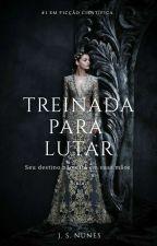 TREINADA PARA LUTAR  by JuuhSousa_14