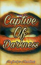 Captive Of Darkness by M-Jaclyn-Meadows