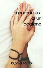 |•Innamorata Di Un Coglione•| by vivi0306