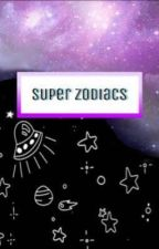 Super Zodiacs by trumvn-blvck