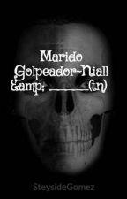 Marido Golpeador~Niall & _____(tn)  by Steysihoran