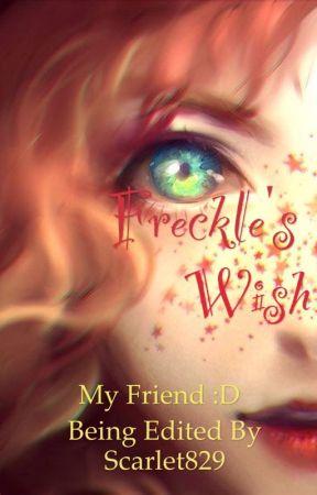 Freckle's Wish (My Friend's Story) by Scarlet829