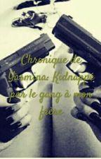 Chronique De Yasmina: Kidnappé Par Le Gang A Mon Frere✨ by LaPlumeee