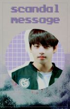 scandal message :: jungkook ✔ by MrsLeeD