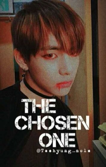 THE CHOSEN ONE [ BTS FANFIC ]
