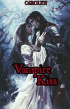 Vampire Kiss (One Shot) by C4rolyn