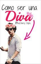 Como ser Una Diva by _Dayan_