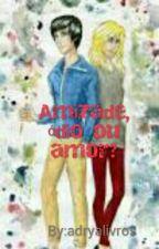 Amizade, ódio ou amor? (Fanfic Percabeth ) by adryalivros