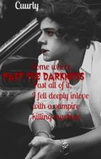 Past the darkness ( Harry Styles Fanfiction ) by cuurly
