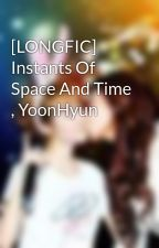 [LONGFIC] Instants Of Space And Time , YoonHyun by dau0tay