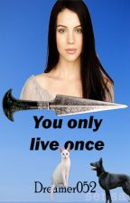 You only live once by Dreamer052