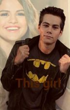 This Girl (Dylan Obrien Fanfic) by 00briensWife