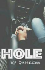 Hole | h.s ✔ by queeninaa