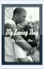 My Loving Thug (EDITING) by carter_dee