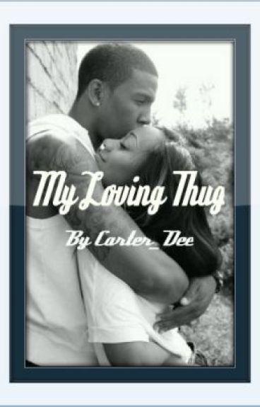 My Loving Thug (EDITING)