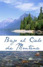 Bajo el Cielo de Montana [TERMINADA] by stephaniejdbm