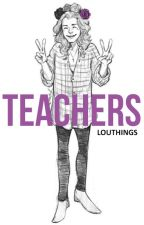 Teachers ➤ l.s by louthings