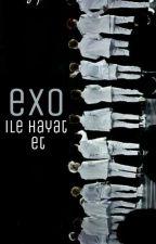 EXO ile Hayal Et!  (✓) by xtovelo_stephi